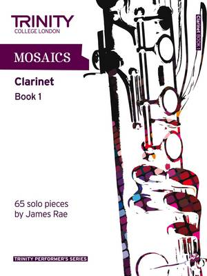 Mosaics for Clarinet Initial-Grade 5 by Trinity College London
