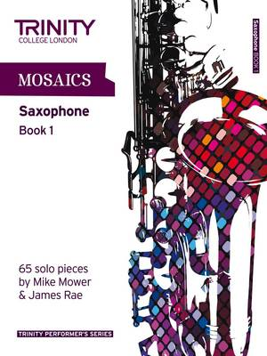 Mosaics for Saxophone Initial-Grade 5 by Trinity College London