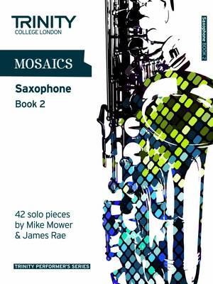 Mosaics for Saxophone Grades 6-8 by Trinity College London