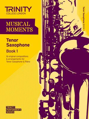 Musical Moments Tenor Saxophone by Trinity College London