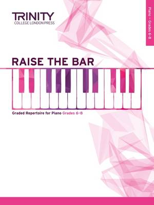 Raise the Bar Piano Book 3 (Grades 6 8) by