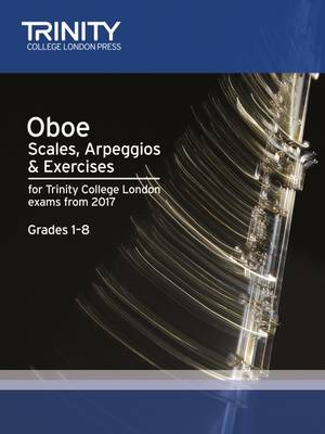 Oboe Scales, Arpeggios & Exercises Grades 1 8 from 2017 by