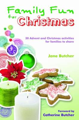 Family Fun for Christmas 30 Advent and Christmas Activities for Families to Share by Jane Butcher