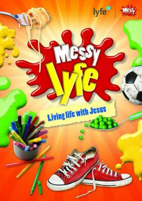 Messy Lyfe Living Life With Jesus by Rob Hare, Mrs Lucy Moore