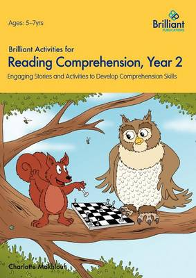 Brilliant Activities for Reading Comprehension, Year 2 Engaging Stories and Activities to Develop Comprehension Skills by Irene Yates, Charlotte Makhlouf