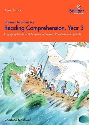 Brilliant Activities for Reading Comprehension, Year 3 Engaging Stories and Activities to Develop Comprehension Skills by Irene Yates, Charlotte Makhlouf
