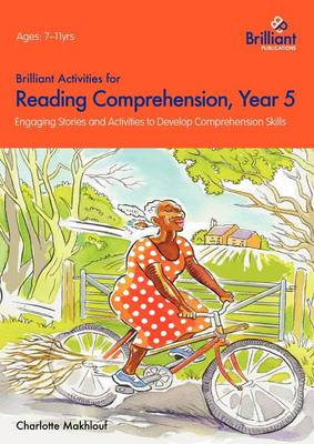 Brilliant Activities for Reading Comprehension, Year 5 Engaging Stories and Activities to Develop Comprehension Skills by Irene Yates, Charlotte Makhlouf