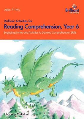 Brilliant Activities for Reading Comprehension, Year 6 Engaging Stories and Activities to Develop Comprehension Skills by Irene Yates, Charlotte Makhlouf