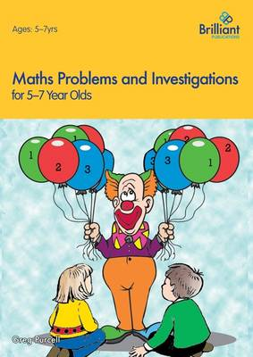 Maths Problems and Investigations, 5 - 7 Year Olds by Greg Purcell