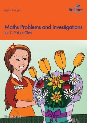 Maths Problems and Investigations, 7 - 9 Year Olds by Greg Purcell