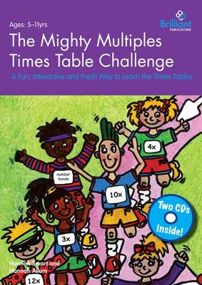 The Mighty Multiples Times Table Challenge A Fun, Interactive and Fresh Way to Learn the Times Tables by Hannah Smart, Hannah Allum