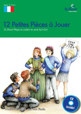 12 Petites Pieces a Jouer 12 Short French Plays to Listen to and Act Out by Daniele Bourdais, Sue Finnie