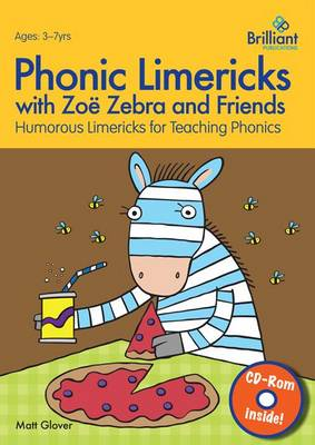 Phonic Limericks with Zoe Zebra and Friends Humorous Limericks for Teaching Phonics by Matt Glover