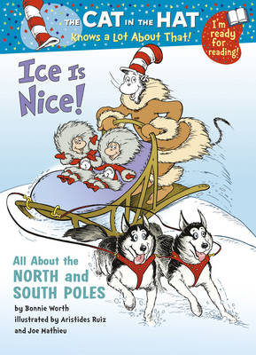 The Cat in the Hat Knows a Lot About That!: Ice is Nice Colour First Reader by Tish Rabe