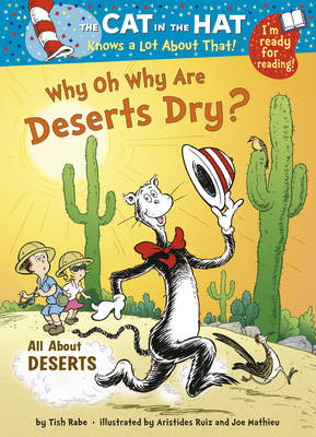 The Cat in the Hat Knows a Lot About That!: Why Oh Why are Deserts Dry? Colour First Reader by Tish Rabe