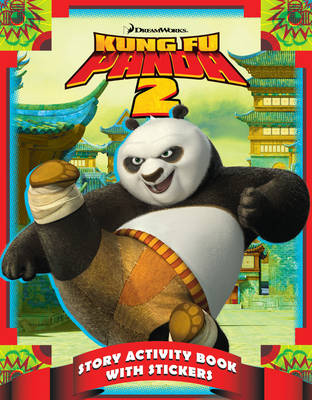 Kung Fu Panda 2: Story Activity Book with Stickers by DreamWorks Animation