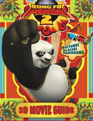 Kung Fu Panda 2: 3D Movie Guide by