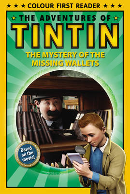 The Adventures of Tintin: The Mystery of the Missing Wallets Colour First Reader by