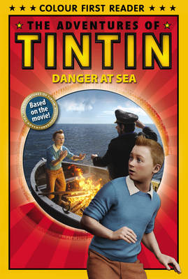 The Adventures of Tintin: Danger at Sea Colour First Reader by