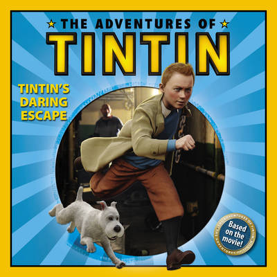 The Adventures of Tintin: Tintin's Daring Escape Storybook by