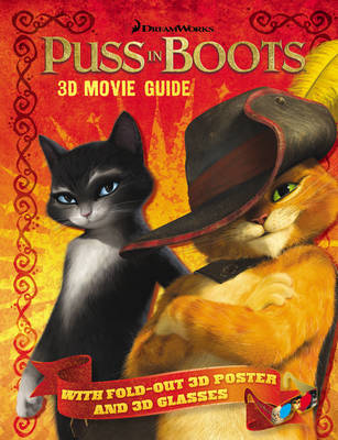 Puss in Boots: 3D Movie Guide by DreamWorks Animation