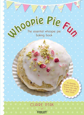 Whoopie Pie Fun by Claire Ptak
