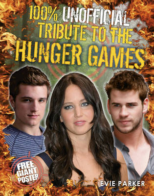 100% Unofficial Tribute to the Hunger Games by Evie Parker