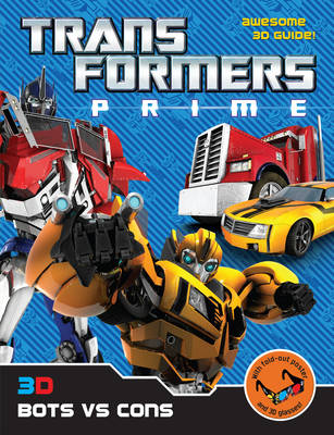 Transformers Prime: 3D Bots vs Cons by Hasbro Entertainment & Licensing (France), Bantam Books