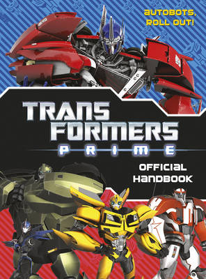 Transformers Prime: Official Handbook by Bantam Books, Hasbro