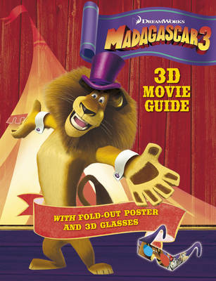 Madagascar 3: 3D Guide with Poster and Glasses by DreamWorks Animation