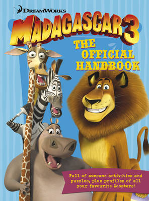Madagascar 3: The Official Handbook by DreamWorks Animation