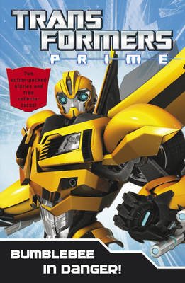 Transformers Prime: Bumblebee in Danger Book 5 by Hasbro