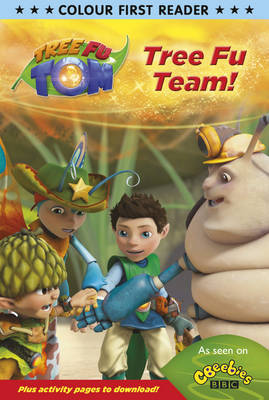 Tree Fu Tom: Tree Fu Team Colour First Reader by