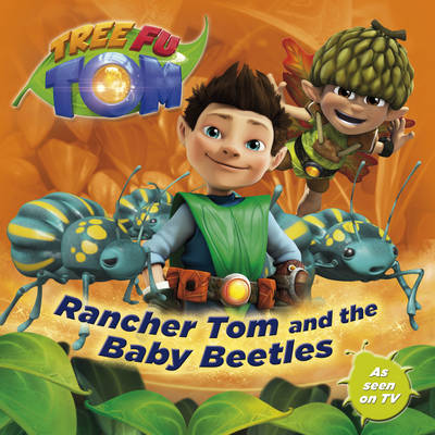 Tree Fu Tom: Rancher Tom and the Baby Beetles by