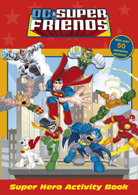 DC Super Friends: Super Hero Activity Book by