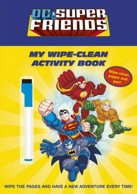 DC Super Friends: My Wipe-clean Activity Book by