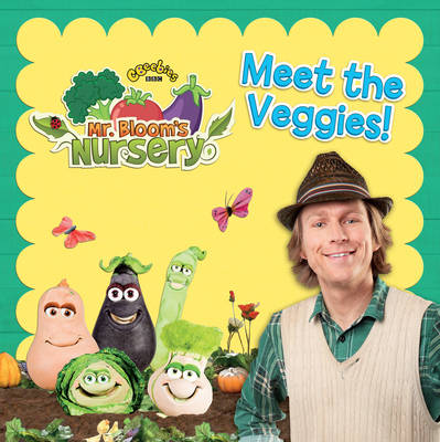 Mr Bloom's Nursery Meet the Veggies! by