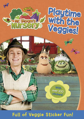 Mr Bloom's Nursery: Playtime with the Veggies Sticker Book by