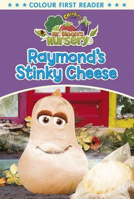 Mr Bloom's Nursery: Raymond's Stinky Cheese by