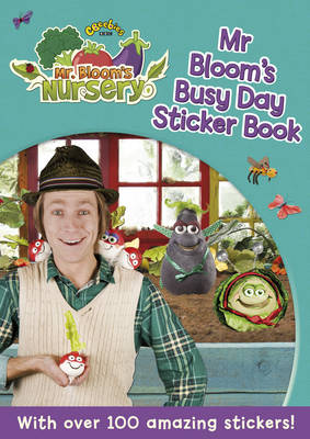Mr Bloom's Nursery: Mr Bloom's Busy Day Sticker Book by