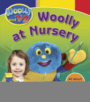 Woolly and Tig: Woolly at Nursery by Brian Jameson