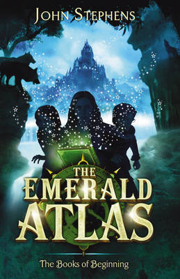 The Emerald Atlas: The Books of Beginning by John Stephens