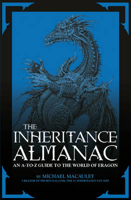 The Inheritance Almanac an A to Z Guide to the World of Eragon by Mike Macauley