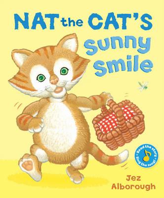 Nat the Cat's Sunny Smile by Jez Alborough
