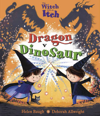 Witch with an Itch Dragon v Dinosaur, The by Helen Baugh