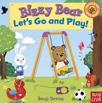 Bizzy Bear Let's Go and Play by Benji Davies