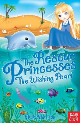 The Rescue Princesses: The Wishing Pearl by Paula Harrison