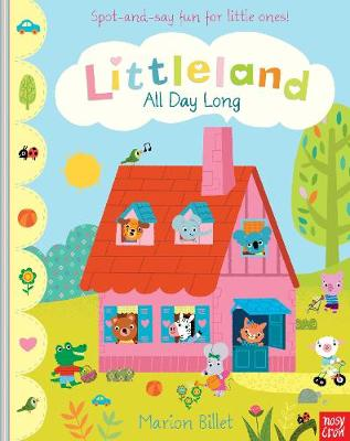 Littleland: All Day Long by Nosy Crow, Marion Billet