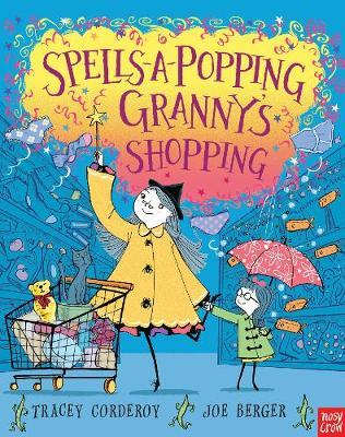 Spells-a-Popping! Granny's Shopping Granny's Shopping! by Tracey Corderoy