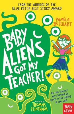 Baby Aliens Got My Teacher by Pamela Butchart